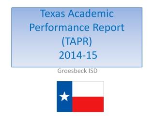 Texas Academic Performance Report (TAPR) 2014-15