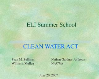 ELI Summer School CLEAN WATER ACT