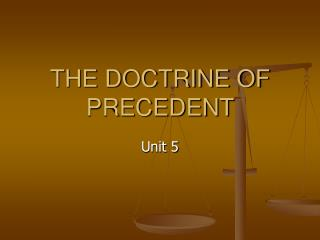 THE DOCTRINE OF PRECEDENT