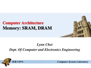 Computer Architecture Memory: SRAM, DRAM