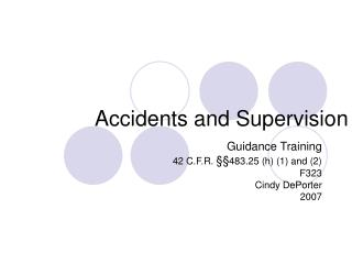 Accidents and Supervision