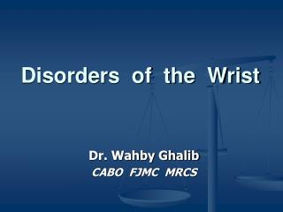 Disorders  of  the  Wrist