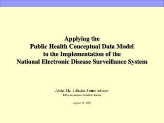 Abdul-Malik Shakir, Senior Advisor IDX eIntelligence Solutions Group August 30, 2000