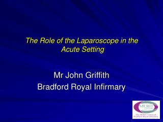 The Role of the Laparoscope in the Acute Setting
