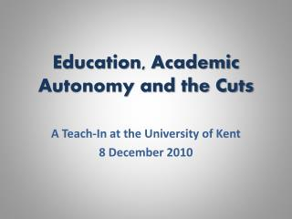 Education, Academic Autonomy and the Cuts