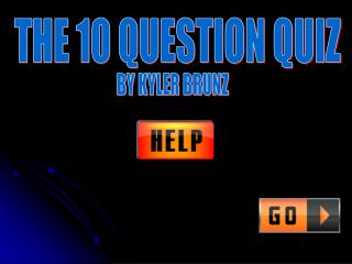 THE 10 QUESTION QUIZ