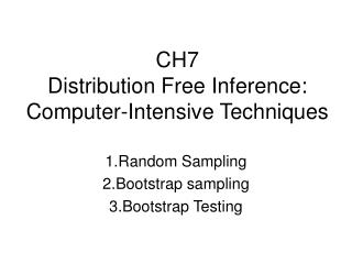 CH7  Distribution Free Inference: Computer-Intensive Techniques