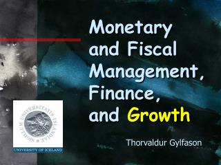 Monetary and Fiscal Management, Finance,  and  Growth