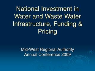 National Investment in Water and Waste Water Infrastructure, Funding & Pricing