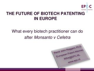 THE FUTURE OF BIOTECH PATENTING IN EUROPE
