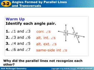 Warm Up Identify each angle pair. 1. 1 and 3 2.  3 and 6 3.  4 and 5 4.  6 and 7
