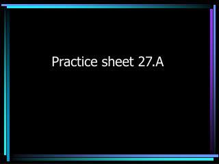 Practice sheet 27.A