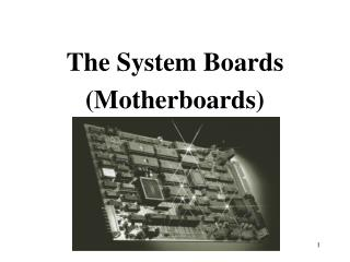 The System Boards (Motherboards)