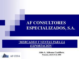 AF CONSULTORES ESPECIALIZADOS, S.A.