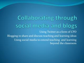 Collaborating through social media and blogs