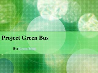 Project Green Bus