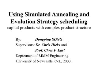 By: 		 Dongping SONG Supervisors:  Dr. Chris Hicks  and Prof. Chris F. Earl