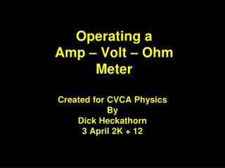 Operating a Amp – Volt – Ohm Meter