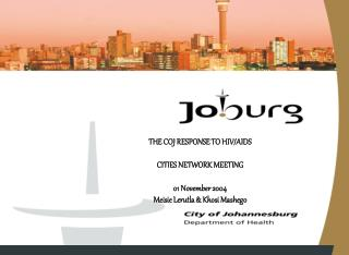 THE COJ RESPONSE TO HIV/AIDS CITIES NETWORK MEETING 01 November 2004