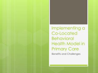 Implementing a Co-Located Behavioral Health Model in Primary Care