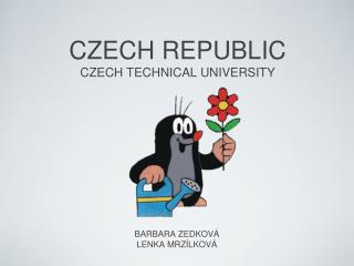 CZECH REPUBLIC  CZECH TECHNICAL UNIVERSITY