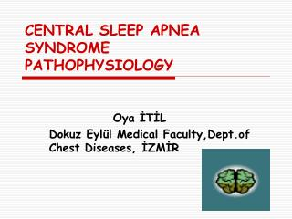 CENTRAL SLEEP APNEA SYNDROME   PATHOPHYSIOLOGY