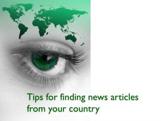 Tips for finding news articles from your country