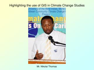 Highlighting the use of GIS in Climate Change Studies