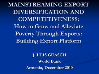 MAINSTREAMING EXPORT DIVERSIFICATION AND COMPETITIVENESS:    How to Grow and Alleviate Poverty Through Exports: Building