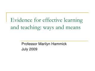 Evidence for effective learning and teaching: ways and means