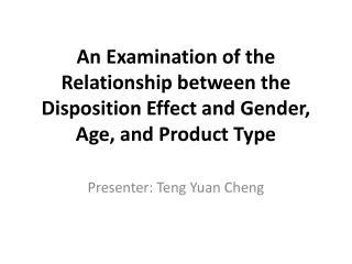 Presenter: Teng Yuan Cheng