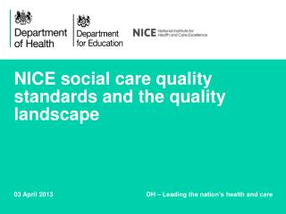 NICE social care quality  standards and the quality  landscape