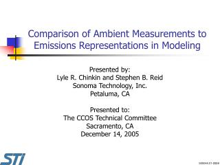 Comparison of Ambient Measurements to Emissions Representations in Modeling