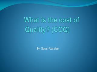 What is the cost of Quality? (COQ)