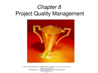 Chapter 8  Project Quality Management
