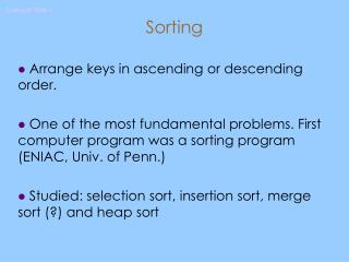 Sorting  Arrange keys in ascending or descending order.