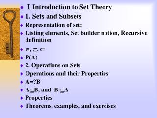 Ⅰ Introduction to Set Theory 1.  Sets and Subsets Representation of set: