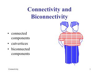 Connectivity and Biconnectivity