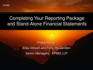 Completing Your Reporting Package and Stand-Alone Financial Statements