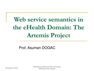Web service semantics in the eHealth Domain: The Artemis Project