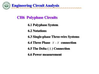 6.1 Polyphase System 6.2 Notations  6.3 Single-phase Three-wire Systems