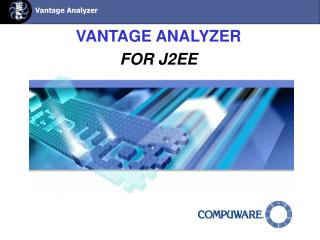 VANTAGE ANALYZER FOR J2EE