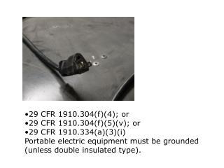 29 CFR 1910.304(f)(4); or 29 CFR 1910.304(f)(5)(v); or  29 CFR 1910.334(a)(3)(i)