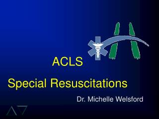 ACLS  Special Resuscitations