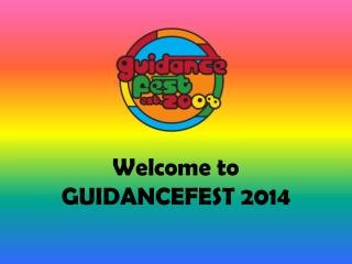 Welcome to GUIDANCEFEST 2014