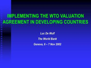 IMPLEMENTING THE WTO VALUATION AGREEMENT IN DEVELOPING COUNTRIES