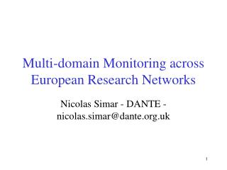 Multi-domain Monitoring across  European Research Networks