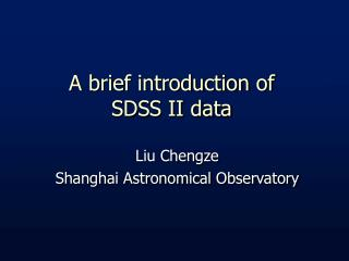 A brief introduction of SDSS II data