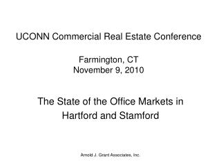 UCONN Commercial Real Estate Conference Farmington, CT November 9, 2010