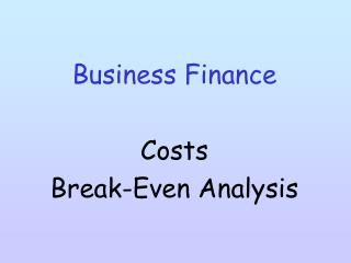 Business Finance Costs Break-Even Analysis